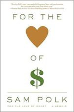 For the Love of Money Book by Sam Polk