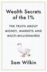 Wealth Secrets of the 1% by Sam Wilkin